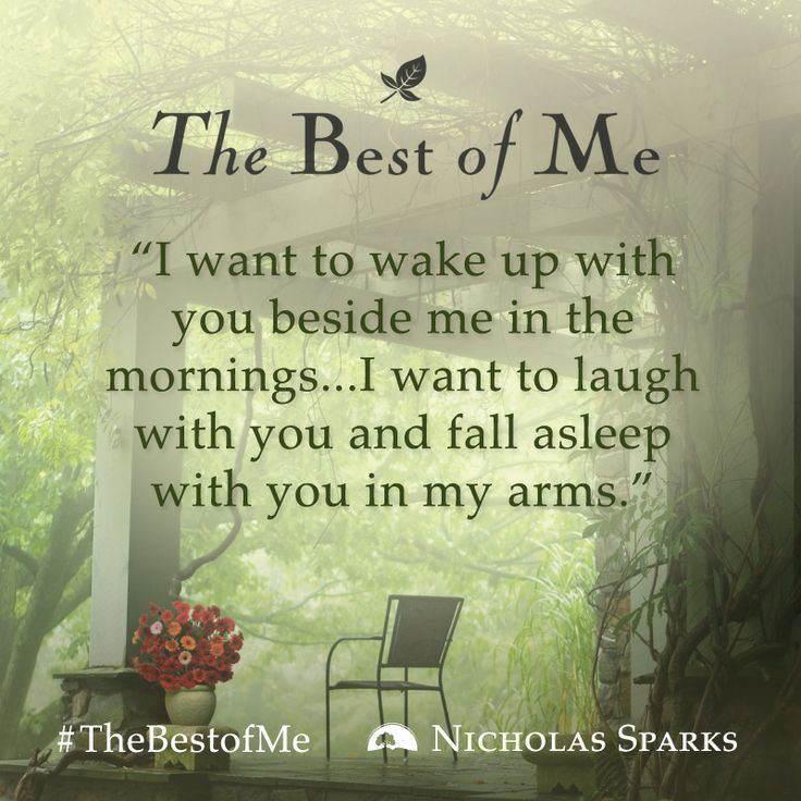 I Want To Wake Up With You Beside Me In The Mornings I Want To Laugh With You And Fall Nicholas Sparks Quotes Nicholas Sparks Movies Quotes Nicholas Sparks