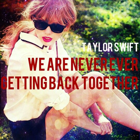 Taylor Swift We Are Never Ever Getting Back Together Cover Made By Pushpa Taylor Swift Songs Taylor Swift Lyrics Taylor Swift