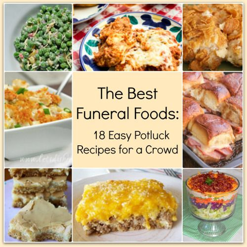 40 Easy Potluck Recipes For Your Graduation Party: The Best Funeral Foods: 21 Easy Potluck Recipes For A