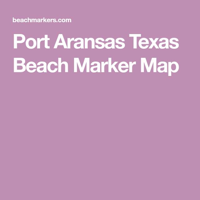 Port Aransas Texas Beach Marker Map In