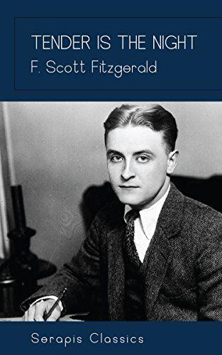 Tender Is The Night Serapis Classics By F Scott Fitzge Https Www Amazon Com Dp B076mdx5m8 Ref Cm Sw R Pi Dp X 6u67z Tender Is The Night Tenders Classic
