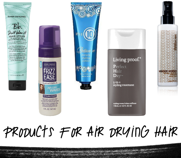 Best Products For Air Drying Your Hair Air Dry Hair Hair Frizz Dry Hair