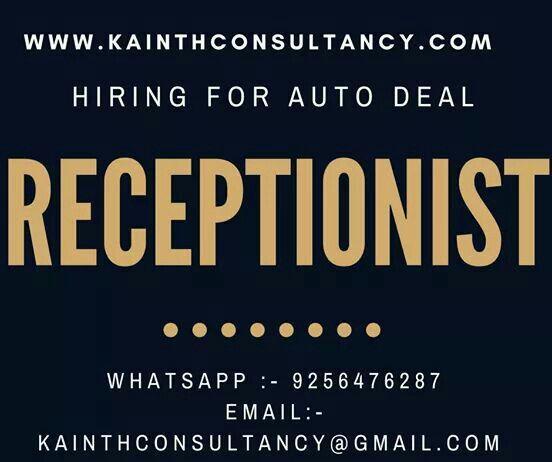 We Re Hiring Receptionist Or Front Desk Manager Councillor In Punjab Haryana 30 Thirty In Fashion Store Visa Office Car S Kurukshetra Sangrur Bathinda