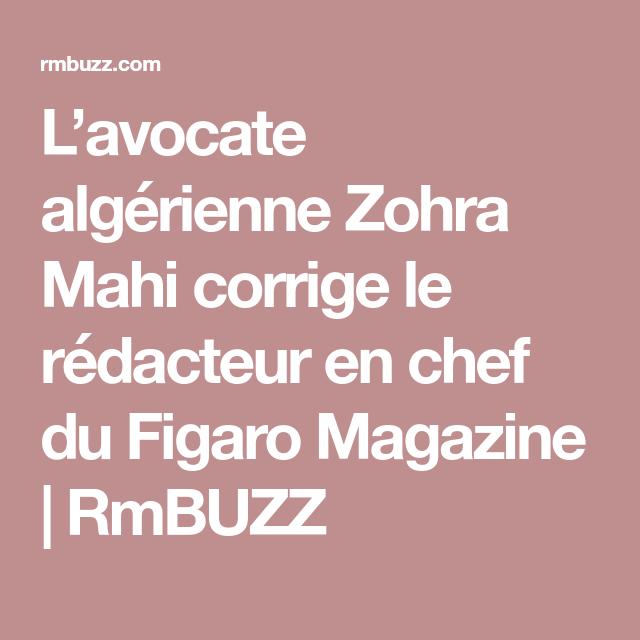 L Avocate Algerienne Zohra Mahi Corrige Le Redacteur En Chef Du Figaro Magazine Rmbuzz