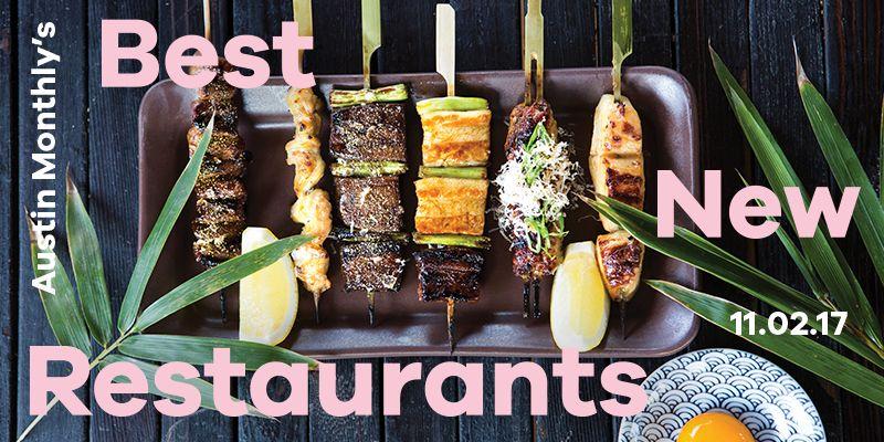 Austin Monthly S Best New Restaurants Party Texas Food