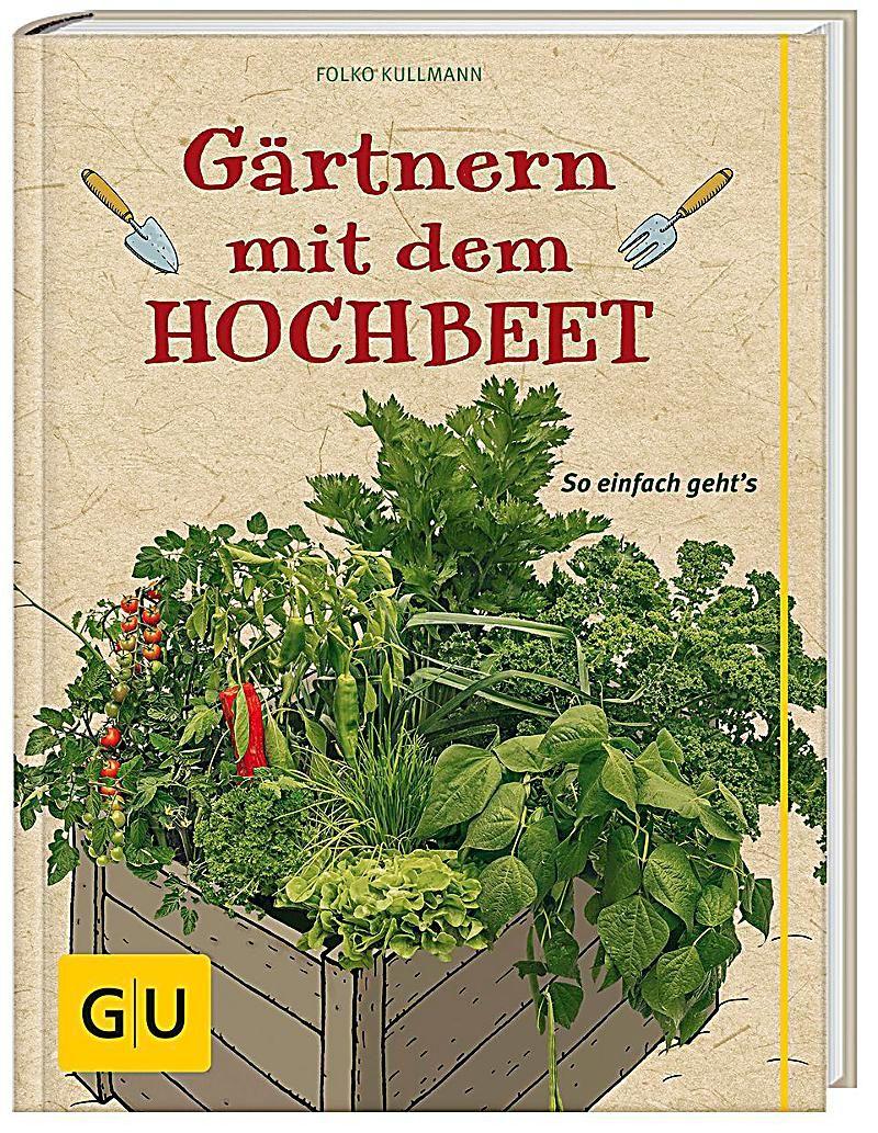 Gartnern Mit Dem Hochbeet Folko Kullmann Gebunden Buch In 2020 Hochbeet Bepflanzung Und Bucher