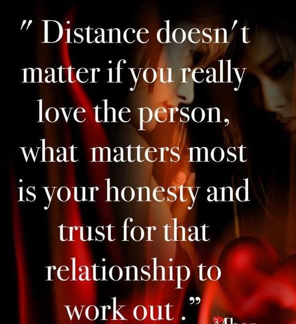 Distance Doesnt Matter If You Really Love The Person What Matters