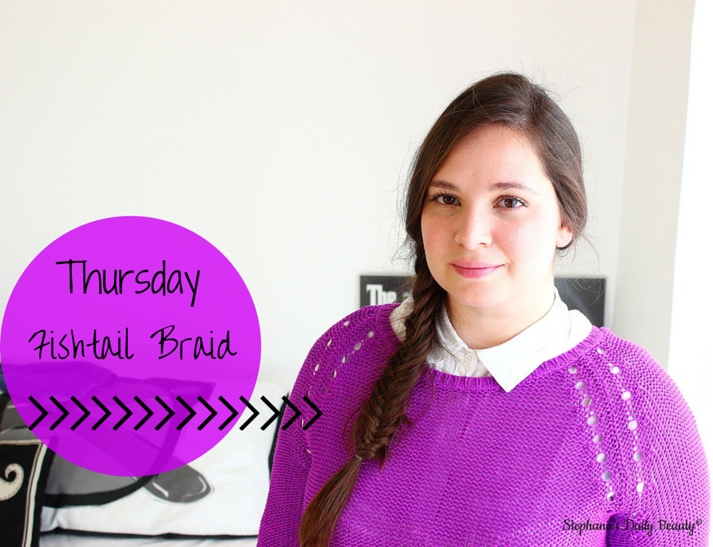A Hairstyle for Everyday of the Week   Stephanie's Daily Beauty