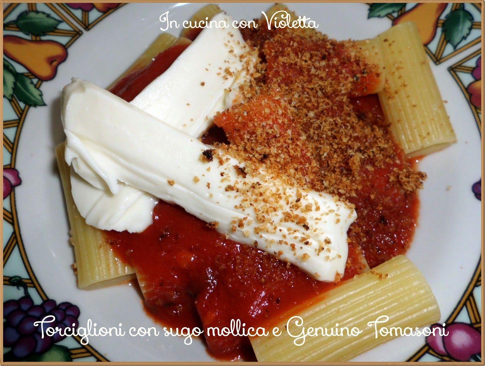 In Cucina Con Violetta: Torciglioni con sugo mollica e Genuino Tomasoni