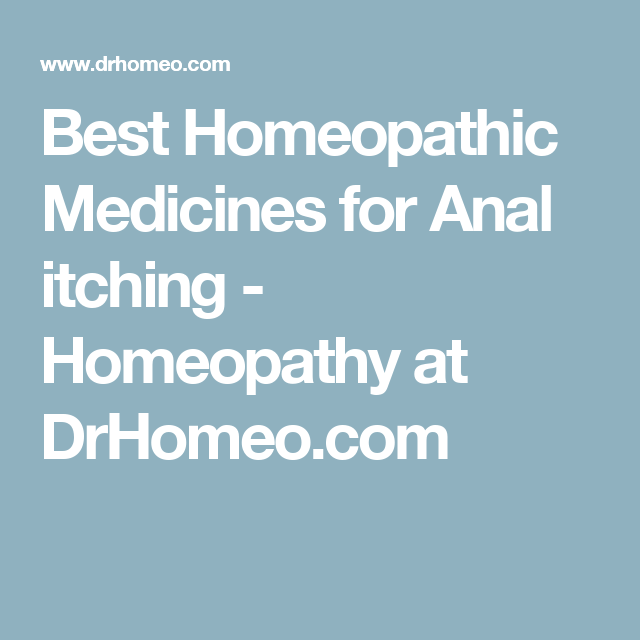 Homeopathic treatment for itchy anus photo 238