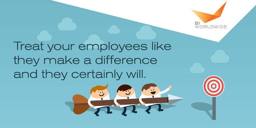 Treat your employees like they make a difference