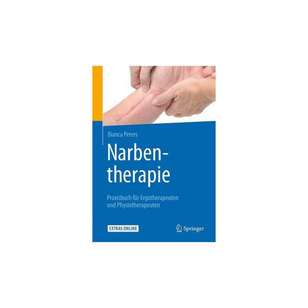 Narbentherapie : Praxisbuch Für Ergotherapeuten Und Physiotherapeuten (Paperback) (Bianca Peters)