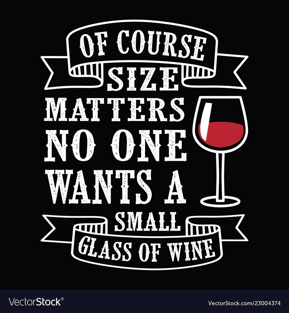 Size matters wine funny quote and saying vector image on