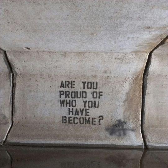 Estas orgulloso de lo que te has convertido?