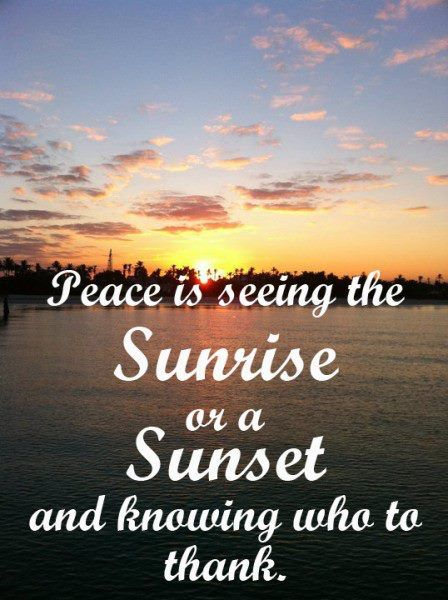 Quotes About Sunrise Peace On Earth Pictures And Quotes  Peace Quotes Sunrise Sunset .