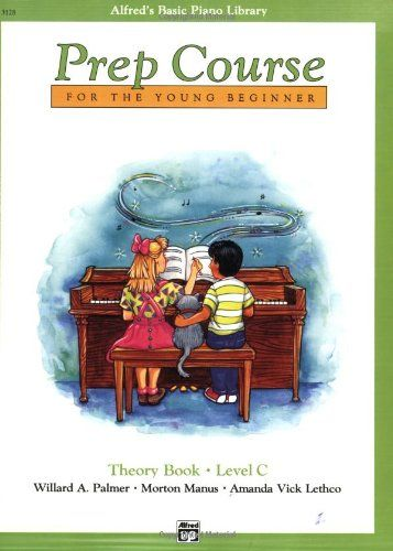 Alfred S Basic Piano Prep Course For The Young Beginner Theory Book Level C Alfred S Basic Piano Library Books Book Program Theories