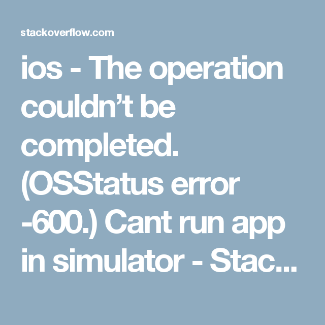 ios - The operation couldn't be completed  (OSStatus error