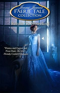 Return to Neverland (Faerie Tale Collection) by Jenni James http://www.amazon.com/dp/B01AX336HM/ref=cm_sw_r_pi_dp_ISPWwb17WTFP5