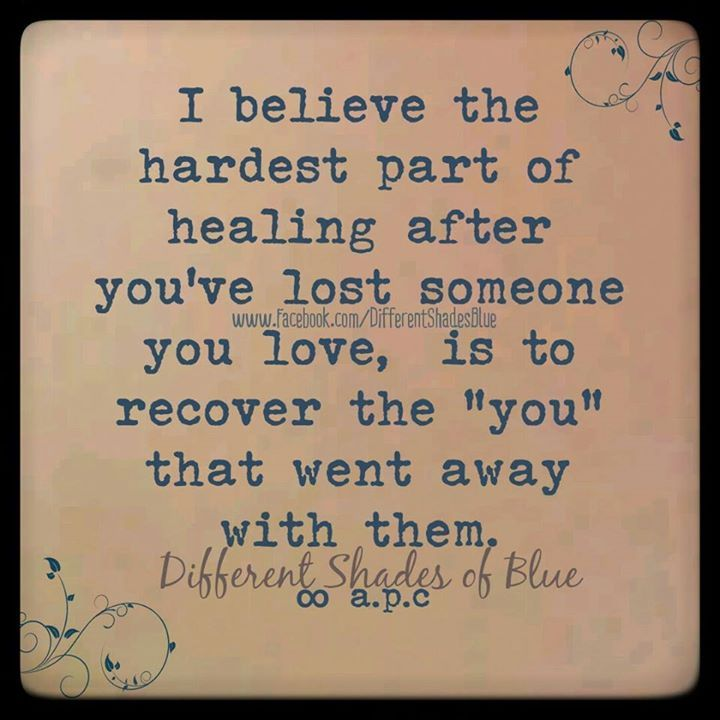 Loosing Someone: The Hardest Part Of Healing After You've Lost Someone You
