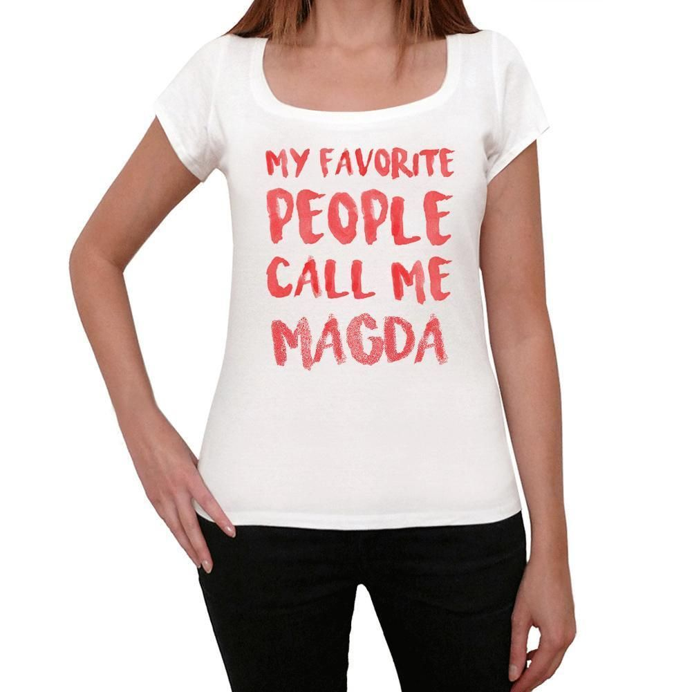 My favorite people call me Magda , White, Women's Short Sleeve Rounded Neck T-shirt, gift t-shirt