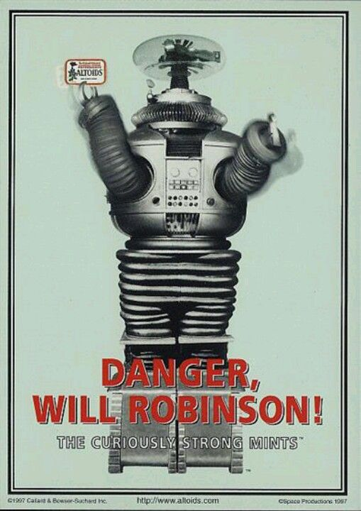 Danger Will Robinson Lost In Space Danger Will Robinson Lost
