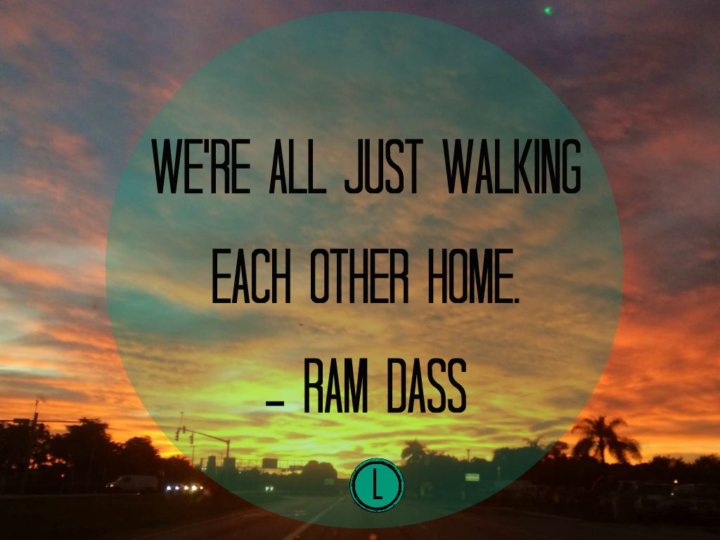 We Are All Just Walking Each Other Home Rumi Google Search