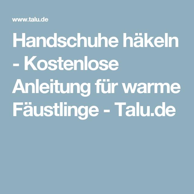 Handschuhe häkeln - Kostenlose Anleitung für warme Fäustlinge - Talu ...
