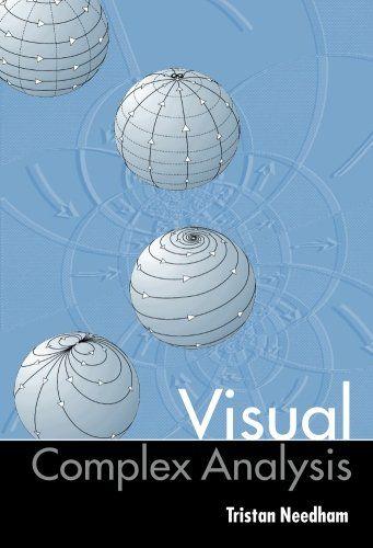 Visual Complex Analysis By Tristan Needham Http Www Amazon Com