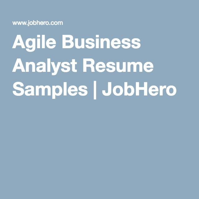 Agile Business Analyst Resume Samples JobHero Career - Tips - Agile Business Analyst Resume