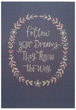 Follow Your Dreams They Know The Way Quotes Pinterest Quotes