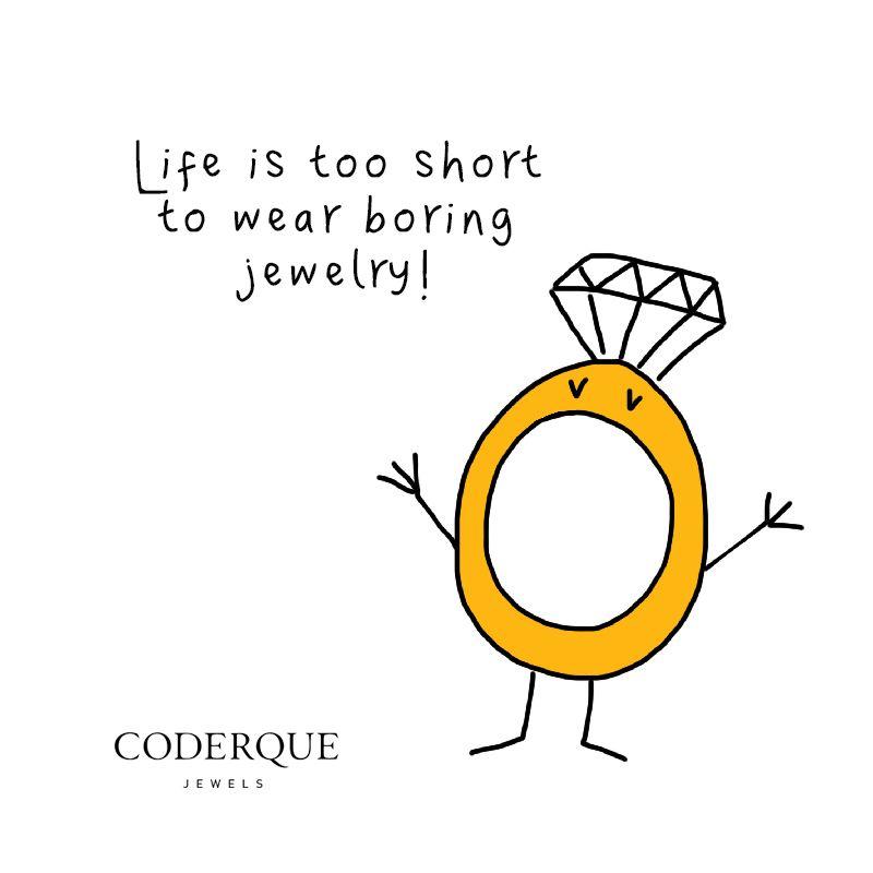 17th November. Life is too short to wear boring jewelry. Mond @coderquejewels #mondayswithasmile #misskarat
