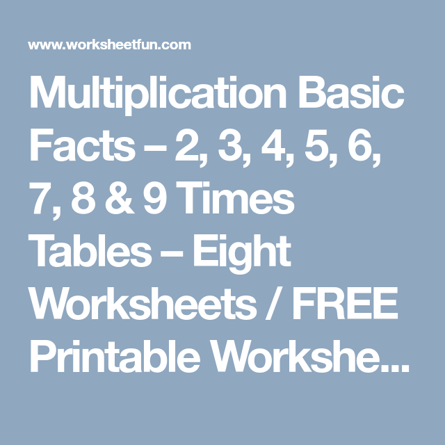 Multiplication Basic Facts – 2, 3, 4, 5, 6, 7, 8 & 9 Times Tables ...