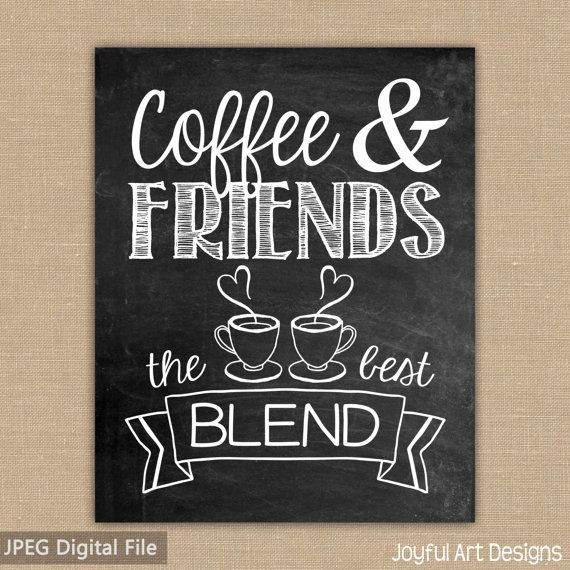 Coffee and Friends the Best Blend Chalkboard Coffee sign Kitchen