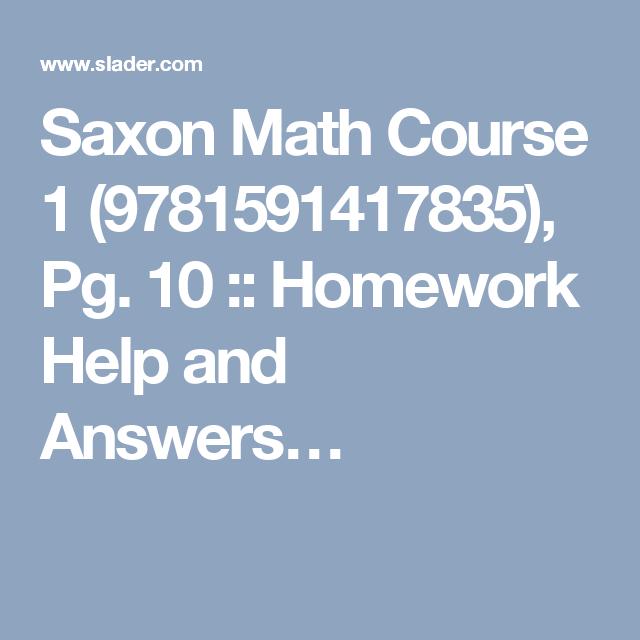 Saxon Math Course 1 (9781591417835), Pg. 10 :: Homework Help and ...