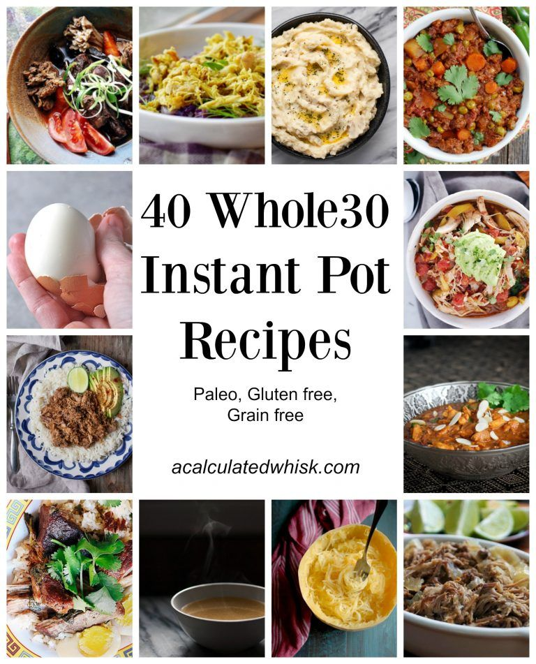 40 Whole30 Instant Pot Recipes A Calculated Whisk Instant Pot Recipes Paleo Instant Pot Paleo Instant Pot Recipes