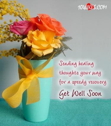 Sending Healing Thoughts Your Way For A Speedy Recovery Get Well Soon Quote