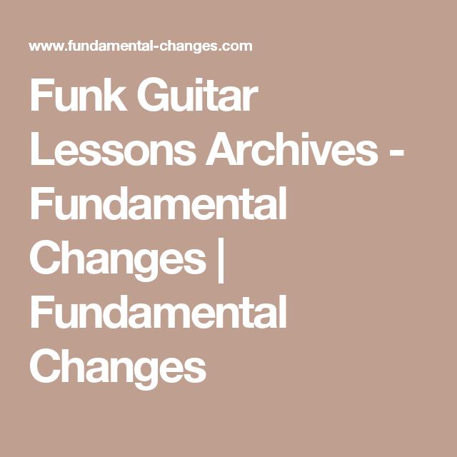 Funk Guitar Lessons Archives Fundamental Changes Fundamental