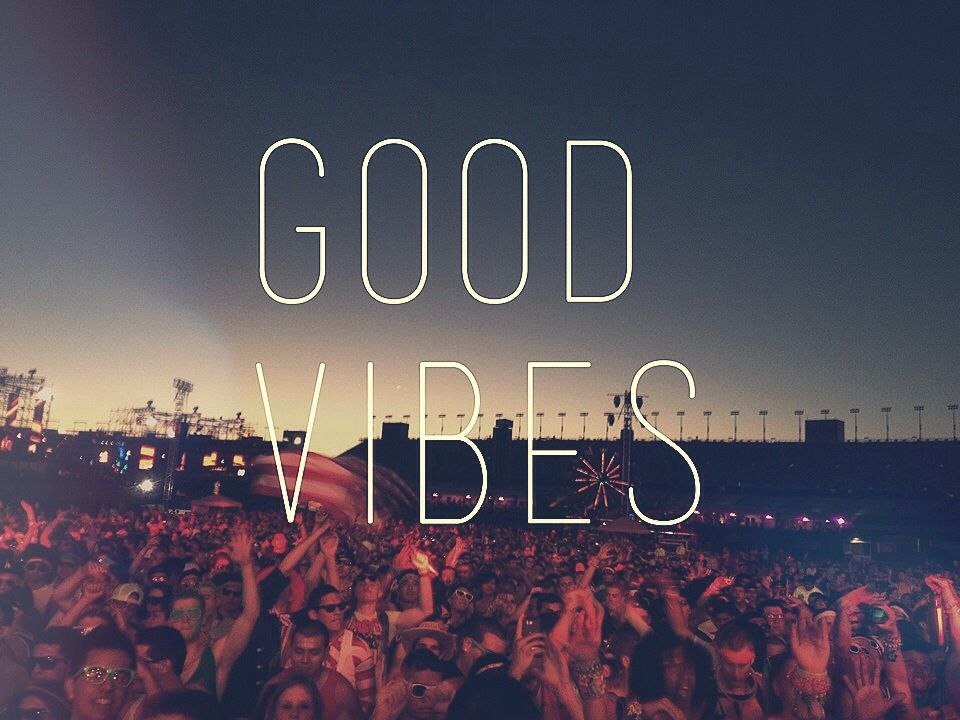 Good Vibes Are The Reason Why I Love Music Festivals