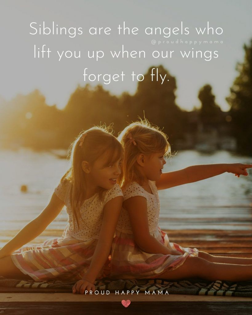 Are You Looking For The Best Sibling Love Quotes And Sayings Or An Inspirational Family Quote To Mom Life Quotes Happy Father Day Quotes Brother Sister Quotes
