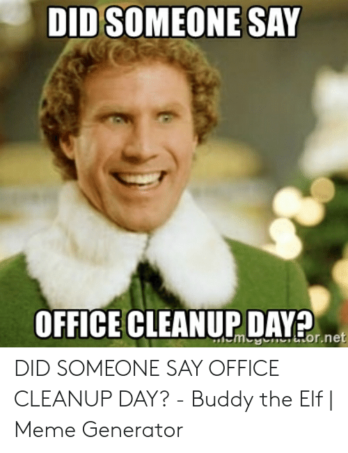 Office Clean Up Meme Funny Friday Memes Me Too Meme Clean Office