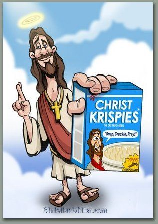 Snap, Crackle, Praise the Lord!!  Love God Humor!!