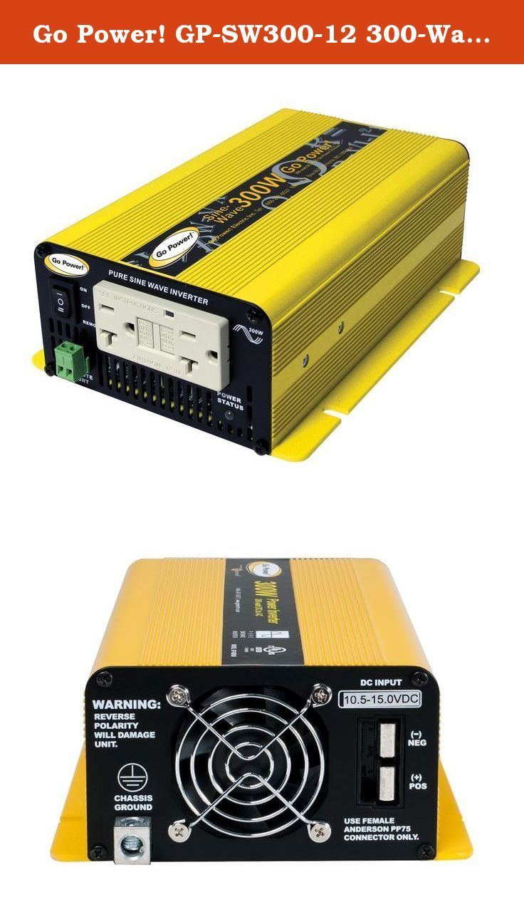 Go Power Gp Sw300 12 300 Watt Pure Sine Wave Inverter Go Power 300 Watt Pure Sine Wave Inverter Takes 12 Volt Dc Bat Pure Products Power Hand Tools The Unit
