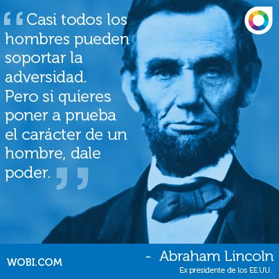 Quote Abraham Lincoln Frases Irónicas Frases Motivadoras Dichos Y Frases