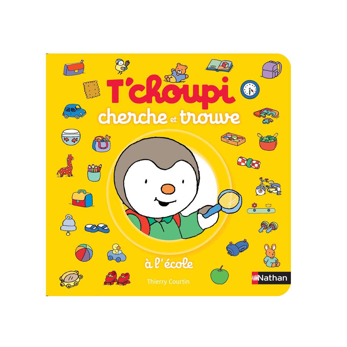 Livre T Choupi Cherche Et Trouve A L Ecole Pour Enfant De 2