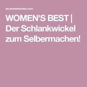 WOMEN'S BEST | Der Schlankwickel zum Selbermachen!