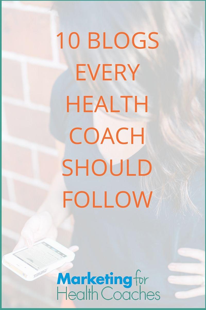 Holistic Health Coach >> 10 Blogs Every Health Coach Should Follow Health Coaching