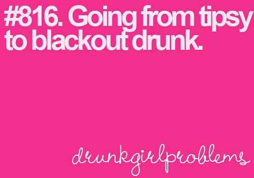 #drunkgirlproblems