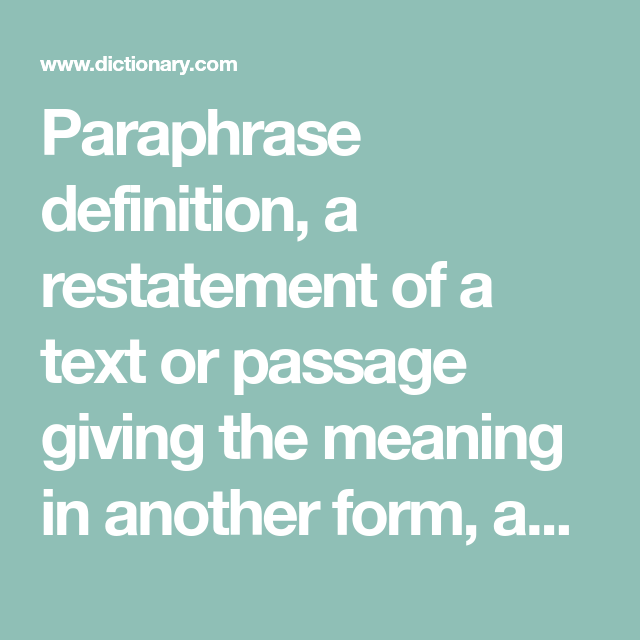 Paraphrase Definition A Restatement Of Text Or Passage Giving The Meaning In Another Form For Clearnes Rewording Republic Plato