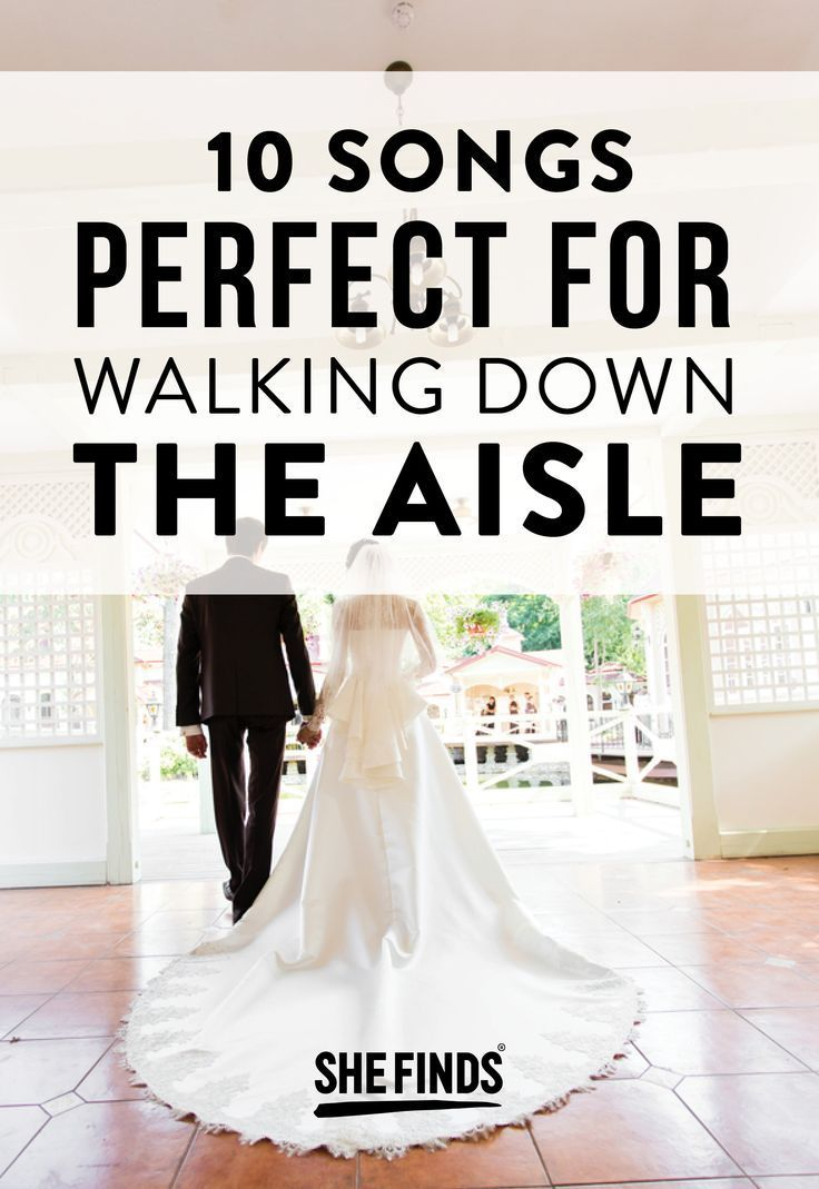 10 Songs Perfect For Walking Down the Aisle Best wedding