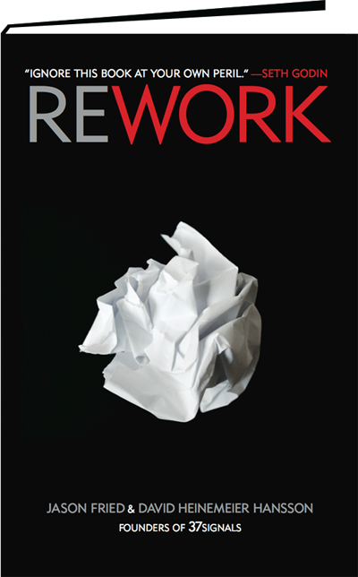 REWORK — the New York Times bestselling book about
